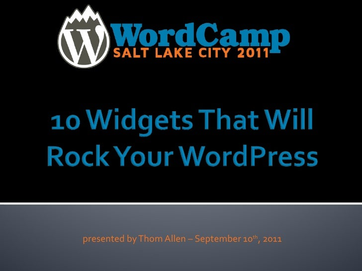 presented by Thom Allen – September 10 th , 2011