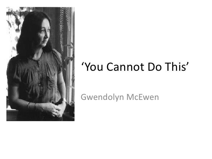 'You Cannot Do This'Gwendolyn McEwen