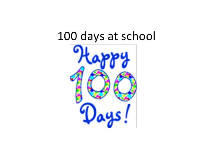 One Hundred days at school.