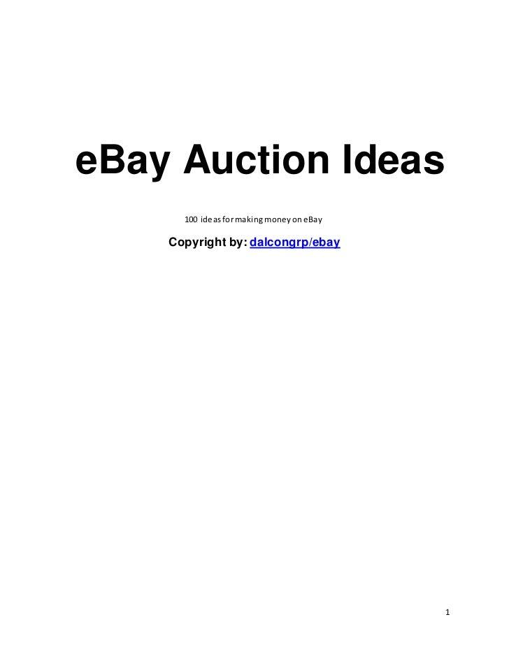 eBay Auction Ideas      100 ideas for making money on eBay    Copyright by: dalcongrp/ebay                                ...