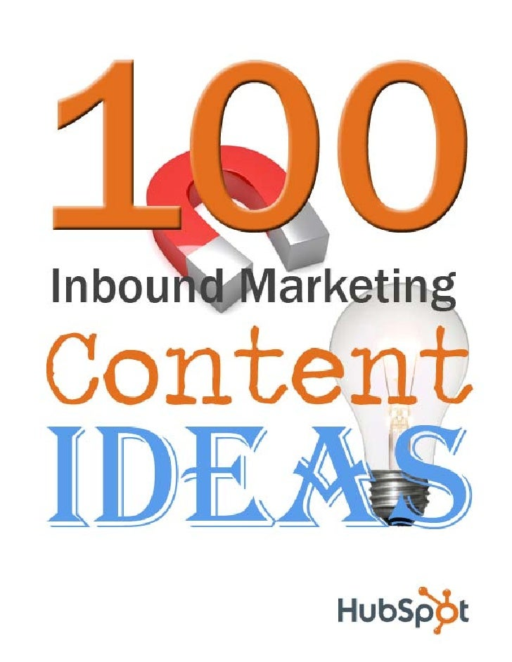 2   ⏐ 100 Inbound Marketing Content Ideas     Table of ContentsContent Creation is at the Core of an Inbound Marketer's Jo...
