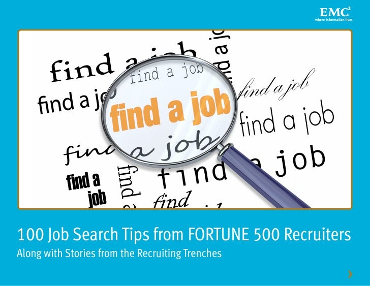 100 Job Search Tips from FORTUNE 500 Recruiters Along with Stories from the Recruiting Trenches                           ...