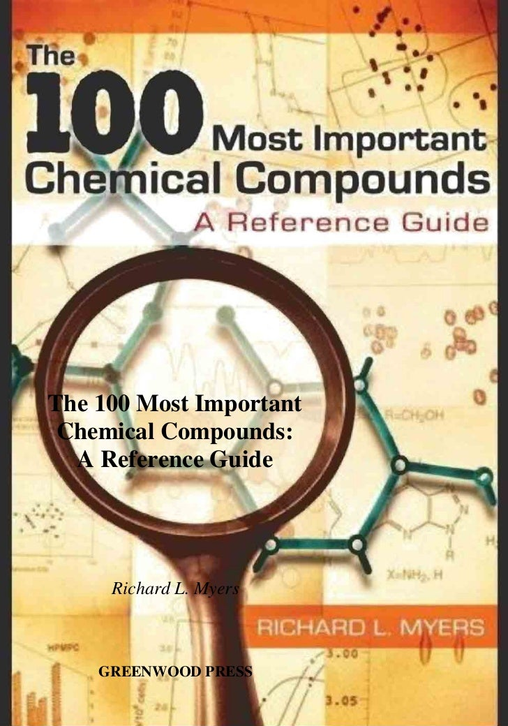 The 100 Most Important Chemical Compounds:  A Reference Guide     Richard L. Myers    GREENWOOD PRESS