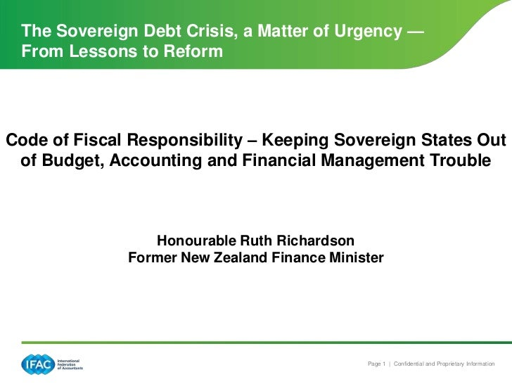 The Sovereign Debt Crisis, a Matter of Urgency — From Lessons to ReformCode of Fiscal Responsibility – Keeping Sovereign S...