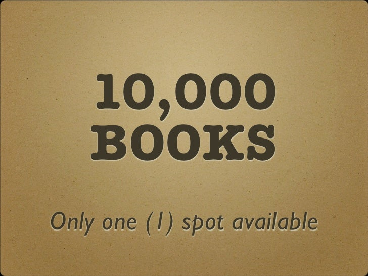 10,000    BOOKSOnly one (1) spot available