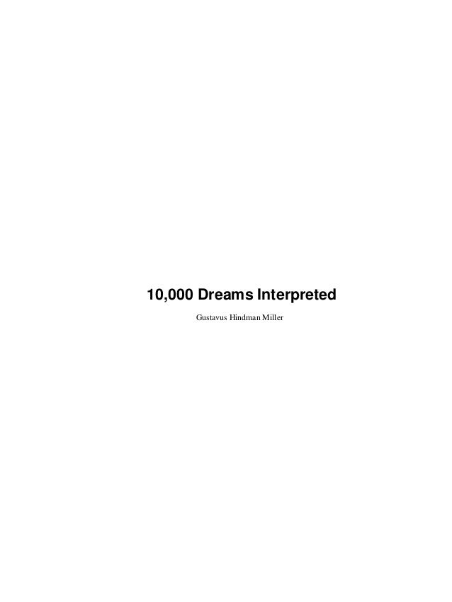 10,000 Dreams Interpreted Gustavus Hindman Miller
