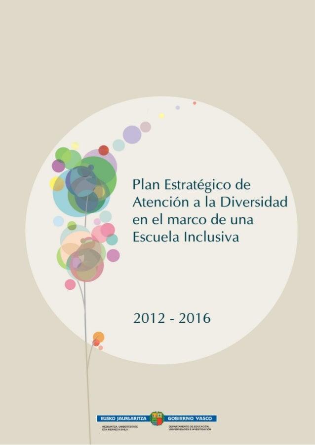 Plan Estratégico de Atención a la Diversidad en el marco de una Escuela Inclusiva 2012-2016