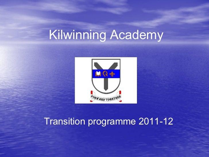 Kilwinning Academy Transition programme 2011-12