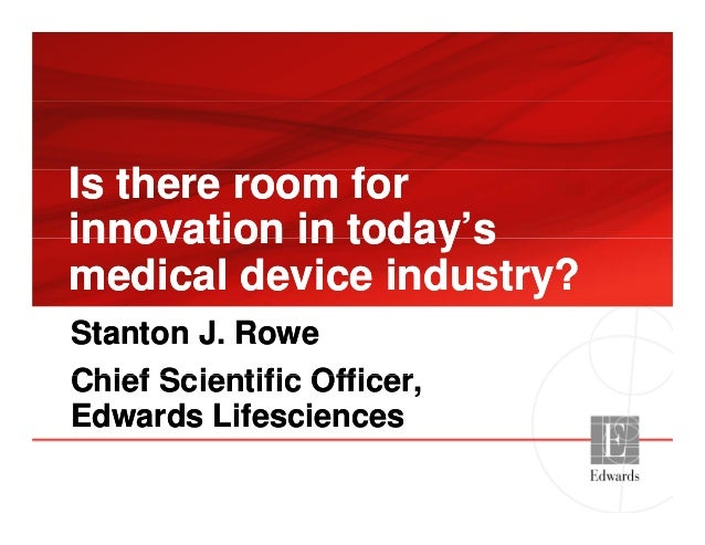 Is there room for innovation in today's medical device industry?