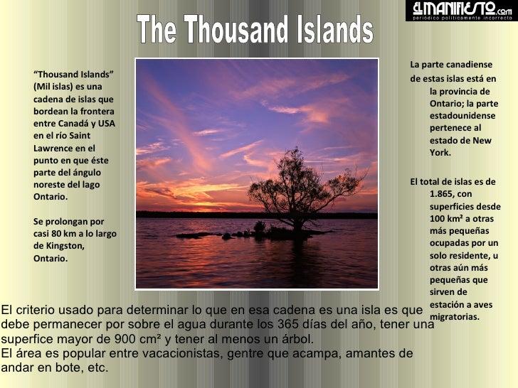 """"""" Thousand Islands"""" (Mil islas) es una cadena de islas que bordean la frontera entre Canadá y USA en el río Saint Lawrence..."""