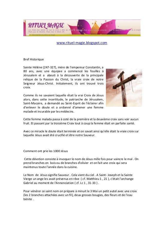 www.rituel-magie.blogspot.com Bref Historique Sainte Héléne (247-327), mère de l'empereur Constantin, a 80 ans, avec une é...