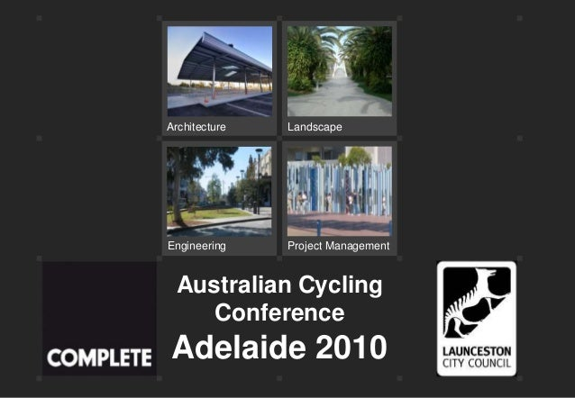 Engineering LandscapeArchitecture Project Management Australian Cycling Conference Adelaide 2010