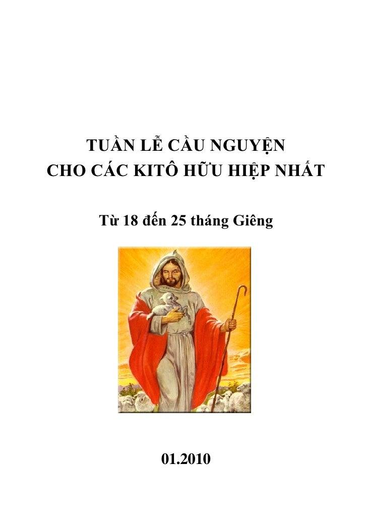 TUẦN LỄ CẦU NGUYỆN CHO CÁC KITÔ HỮU HIỆP NHẤT      Từ 18 đến 25 tháng Giêng                 01.2010
