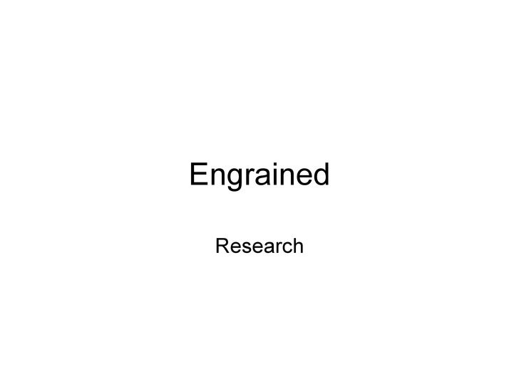 10012009 Engrained Research