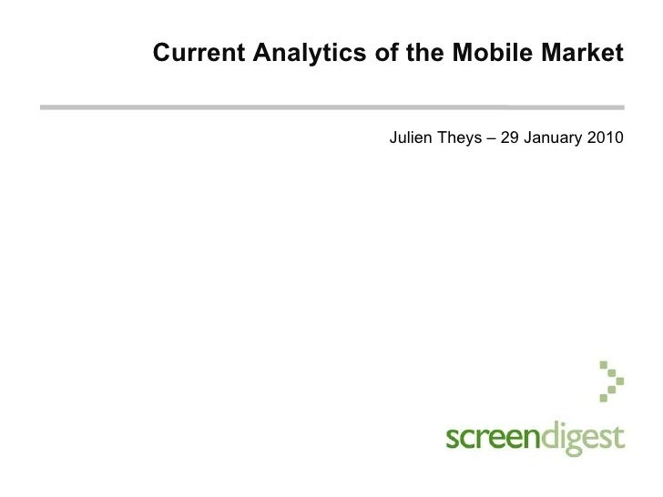Current Analytics of the Mobile Market Julien Theys – 29 January 2010