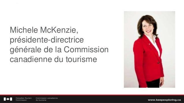 Michele McKenzie, présidente-directrice générale de la Commission canadienne du tourisme