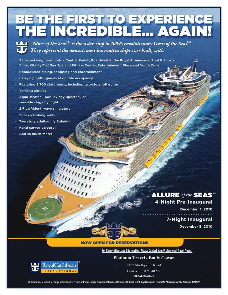 BE THE FIRST TO EXPERIENCE THE INCREDIBLE… AGAIN!           Allure of the SeasSM is the sister-ship to 2009's revolutionar...