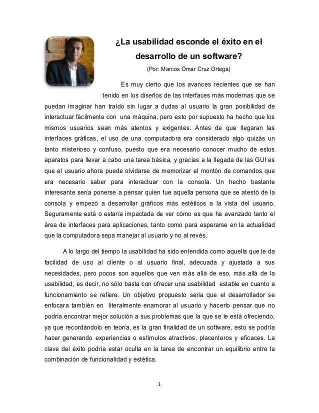 1¿La usabilidad esconde el éxito en eldesarrollo de un software?(Por: Marcos Omar Cruz Ortega)Es muy cierto que los avance...