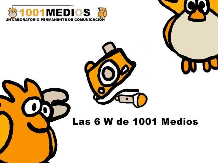 Las 6 W de 1001 Medios