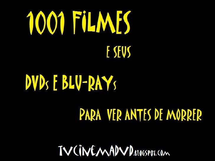 1001 filmes e seus DVDs e Blu-rays para ver antes de morrer - Parte 1