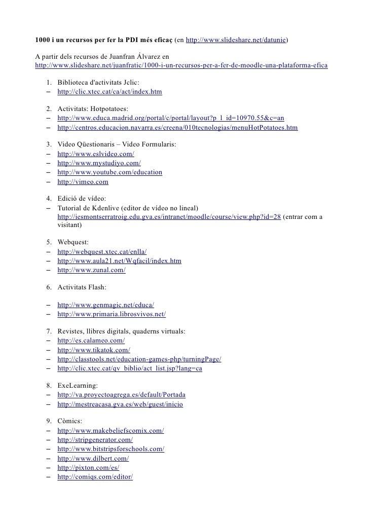 1000 i un recursos per fer la PDI més eficaç (en http://www.slideshare.net/datunie)A partir dels recursos de Juanfran Álva...