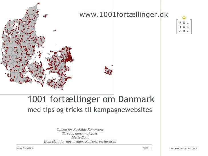 Oplæg for Roskilde Kommune Tirsdag den7.maj 2010 Mette Bom Konsulent for nye medier, Kulturarvsstyrelsen fredag 7. maj 2...