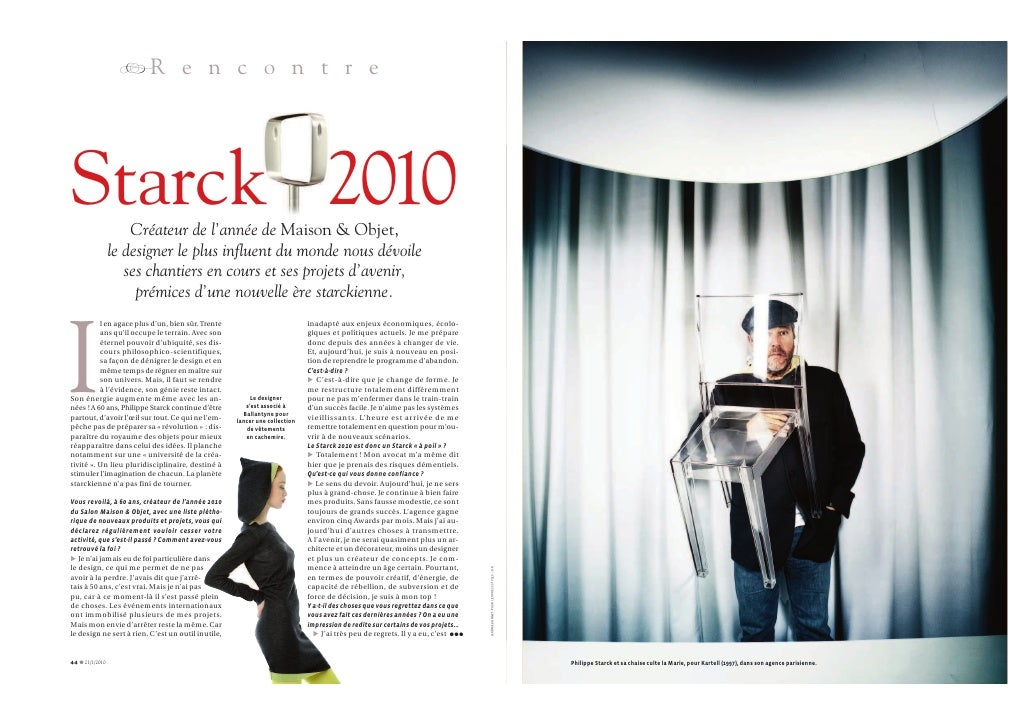 RR e n c o n t r e     Starck 2010          Créateur de l'année de Maison & Objet,                  le designer le plus in...