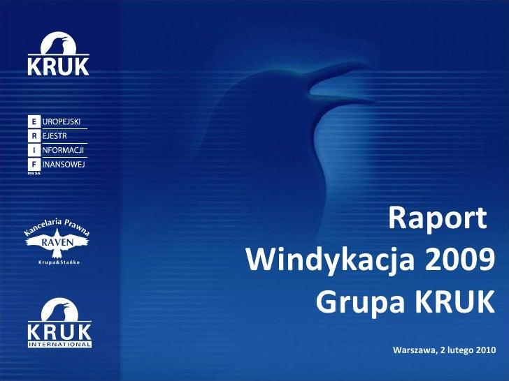 Raport  Windykacja 2009 Grupa KRUK Warszawa, 2 lutego 2010
