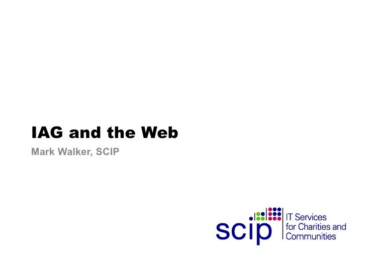 IAG and the Web Mark Walker, SCIP