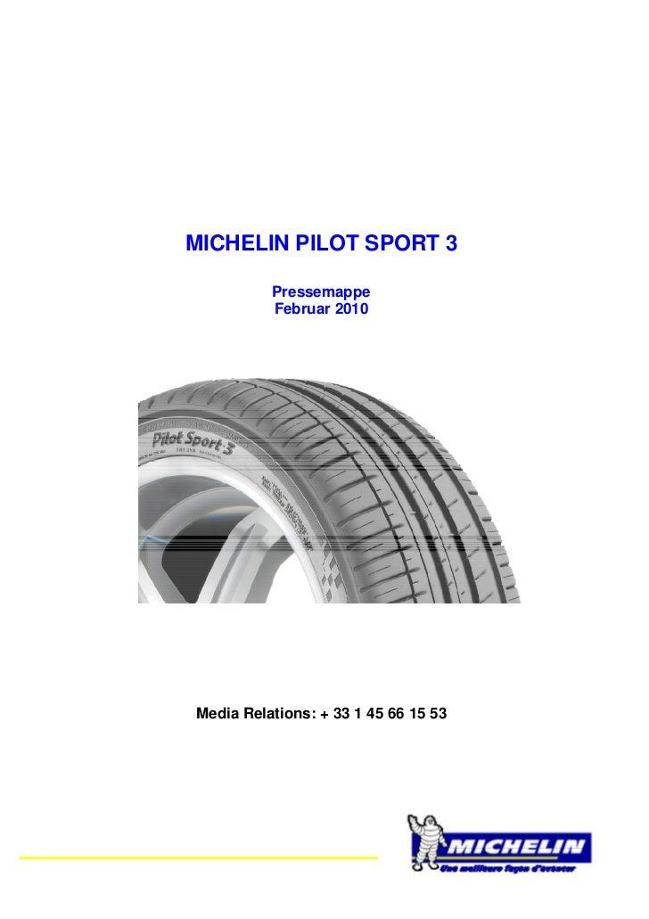 MICHELIN PILOT SPORT 3          Pressemappe          Februar 2010Media Relations: + 33 1 45 66 15 53
