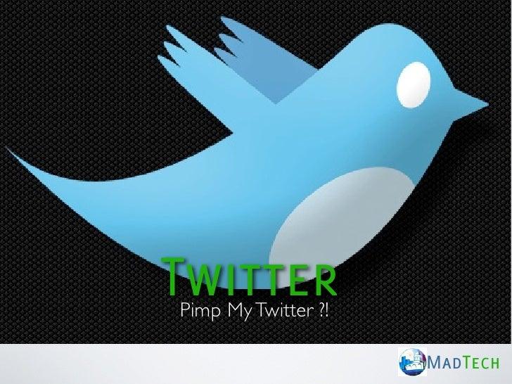 MadTech: Twitter