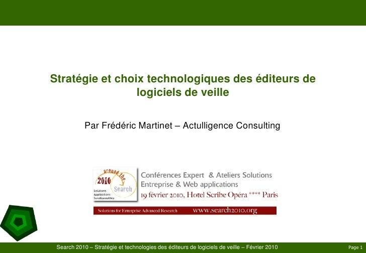 Stratégie et choix technologiques des éditeurs de logiciels de veille<br />Par Frédéric Martinet – Actulligence Consulting...