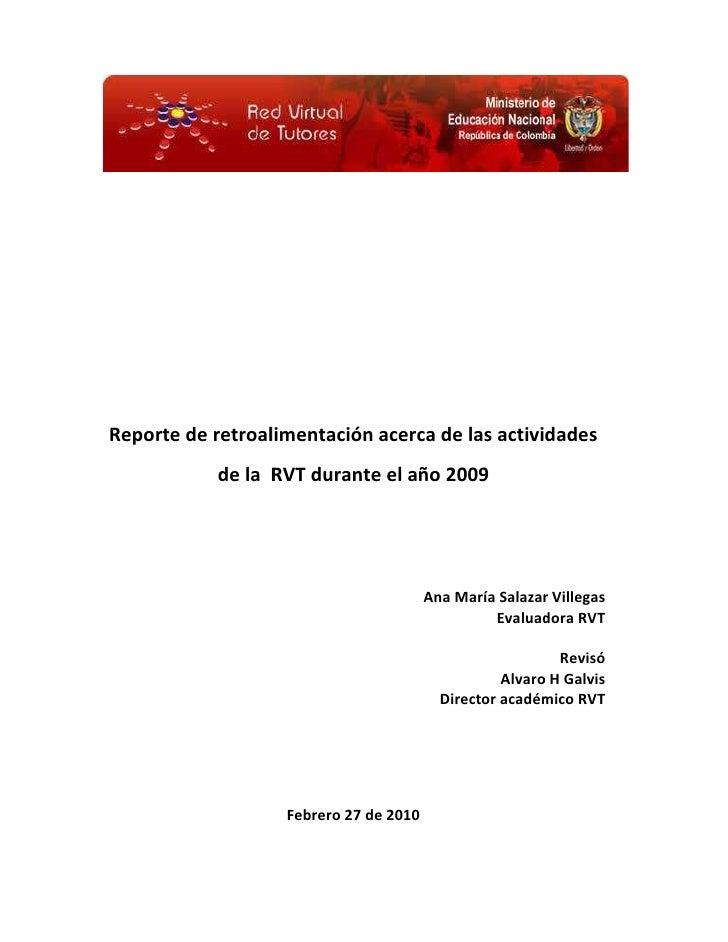 Reporte de retroalimentación acerca de las actividades de la  RVT durante el año 2009