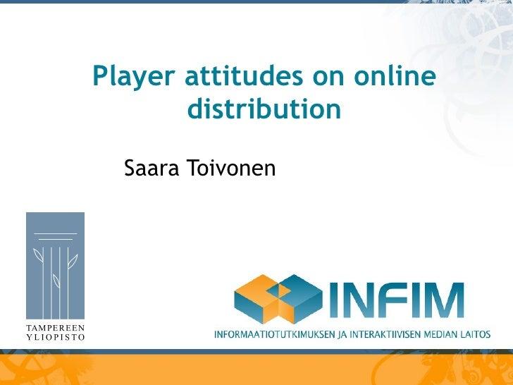 GaS: Player Attitudes on Online Distribution - Saara Toivonen