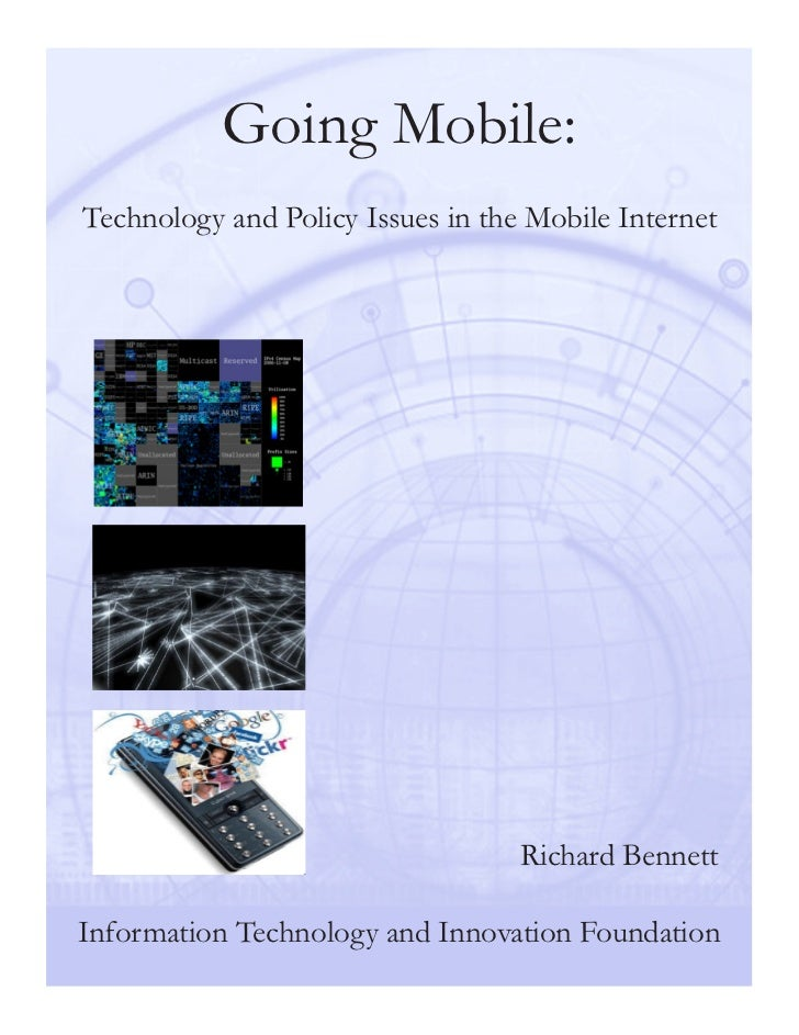 Going Mobile:Technology and Policy Issues in the Mobile Internet                                   Richard BennettInformat...