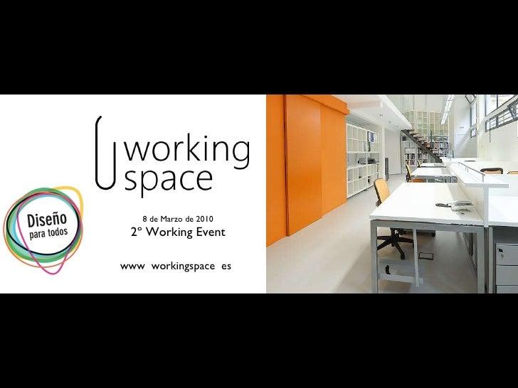 www  workingspace  es 8 de Marzo de 2010 2º Working Event