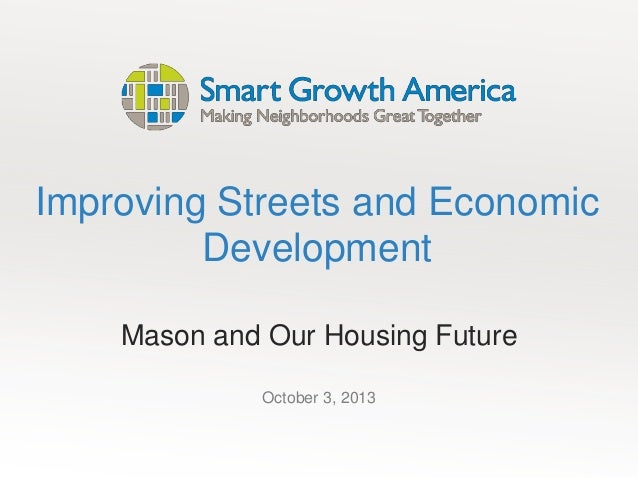 Improving Streets and Economic Development Mason and Our Housing Future October 3, 2013