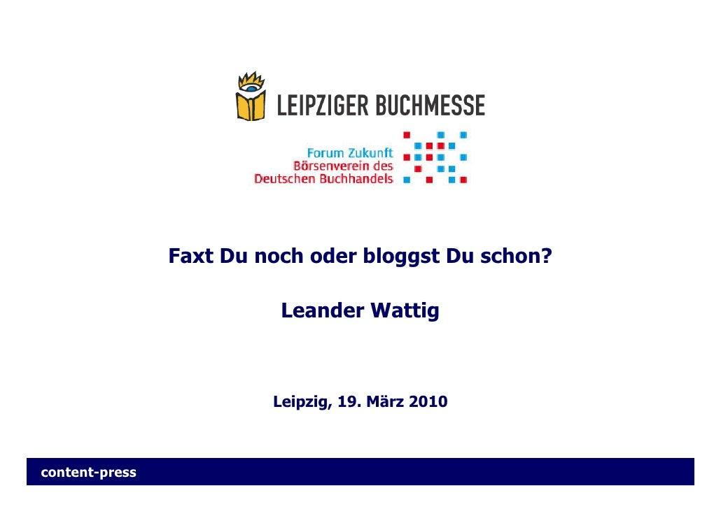 Vortrag Buchmesse Leipzig 2010: Faxt Du noch oder bloggst Du schon?