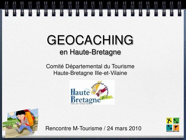 GEOCACHING      en Haute-Bretagne Comité Départemental du Tourisme   Haute-Bretagne Ille-et-Vilaine     Rencontre M-Touris...