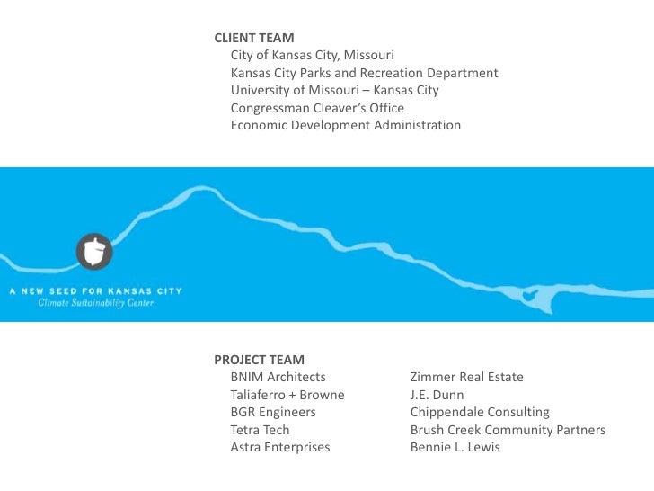 CLIENT TEAM<br />City of Kansas City, Missouri<br />Kansas City Parks and Recreation Department <br />University of Missou...
