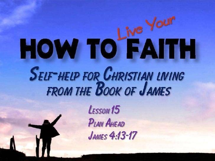 100328 How To Live Your Faith 15 Plan Ahead   James 4 13 17