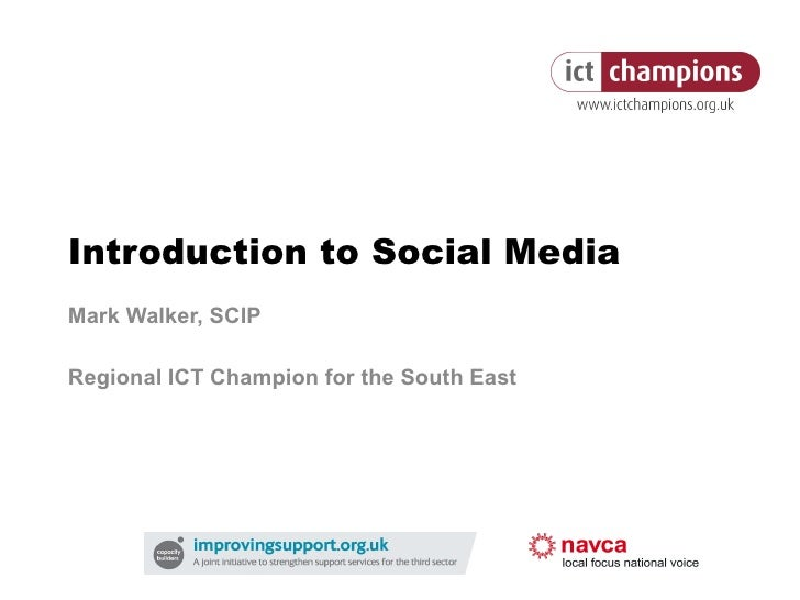 Introduction to Social Media Mark Walker, SCIP Regional ICT Champion for the South East