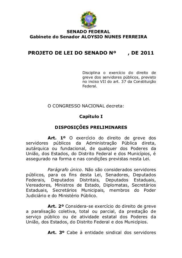 SENADO FEDERAL Gabinete do Senador ALOYSIO NUNES FERREIRAPROJETO DE LEI DO SENADO Nº                       , DE 2011      ...