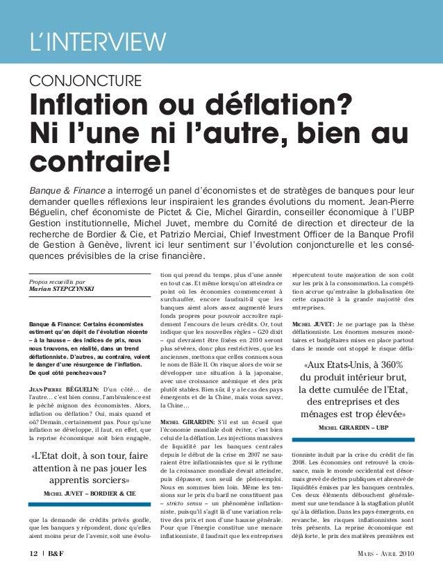 L'INTERVIEWCONJONCTUREInflation ou déflation?Ni l'une ni l'autre, bien aucontraire!Banque & Finance a interrogé un panel d...