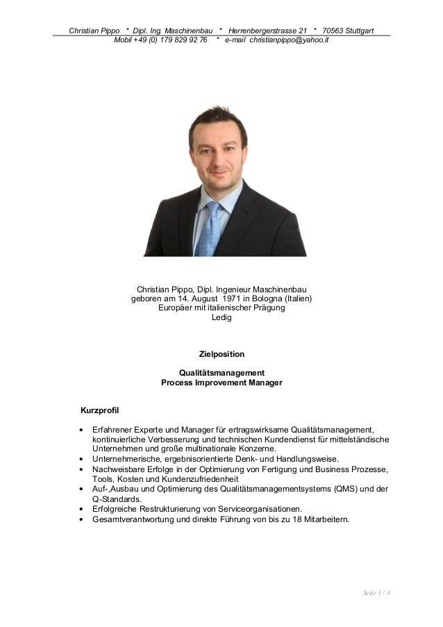 Christian Pippo * Dipl. Ing. Maschinenbau * Herrenbergerstrasse 21 * 70563 Stuttgart Mobil +49 (0) 179 829 92 76 * e-mail ...