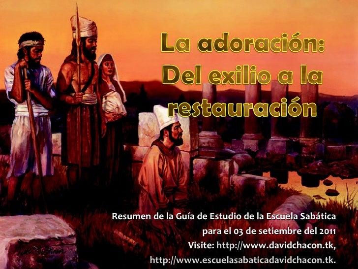 Resumen de la Guía de Estudio de la Escuela Sabática para el 03 de setiembre del 2011 Visite:   http:// www.davidchacon.tk...