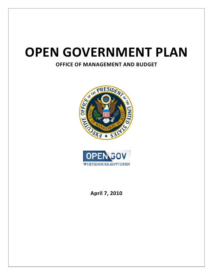OPEN GOVERNMENT PLAN    OFFICE OF MANAGEMENT AND BUDGET                  April 7, 2010