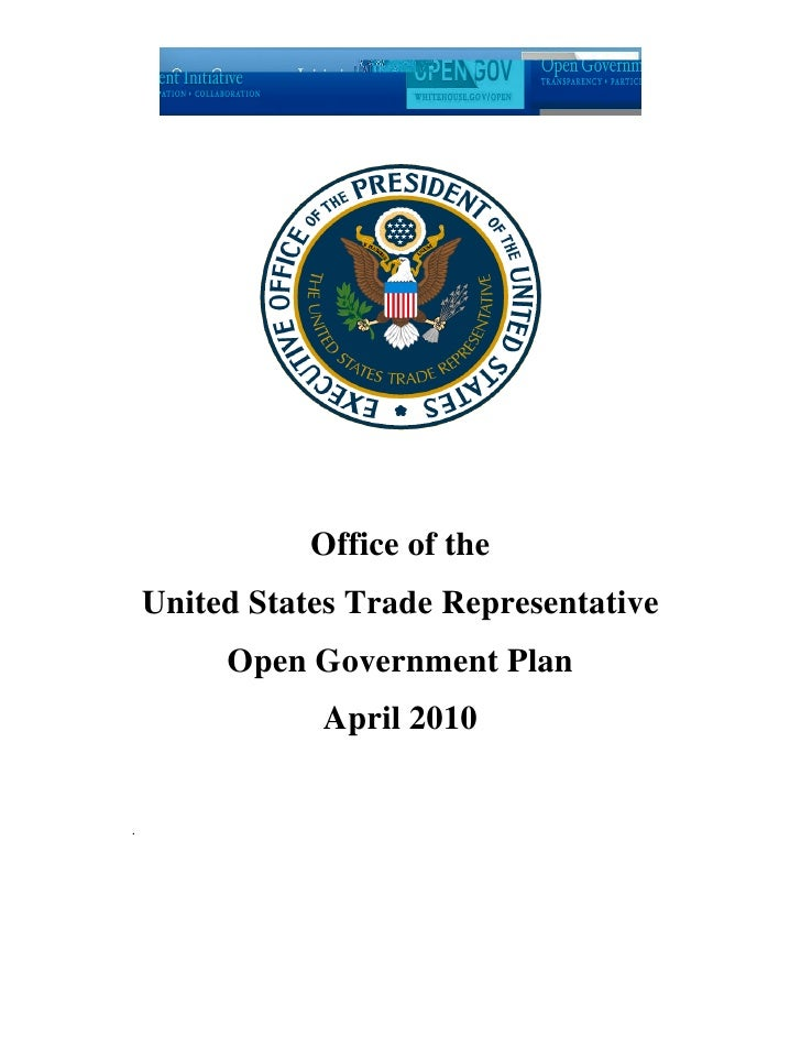 Office of the     United States Trade Representative          Open Government Plan                April 2010   .