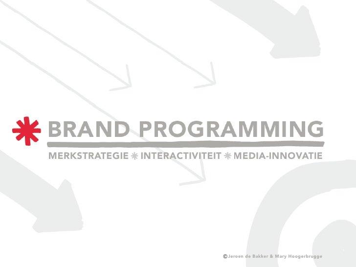 MERKSTRATEGIE   INTERACTIVITEIT    MEDIA-INNOVATIE                                       Jeroen de Bakker & Mary Hoogerbru...