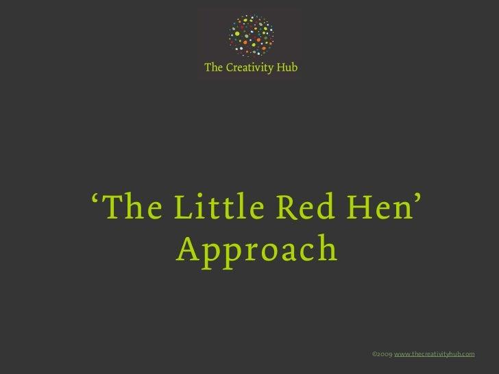 The Little Red Hen Approach